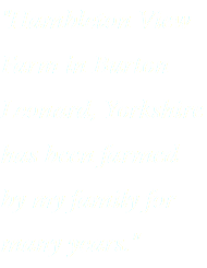 """Hambleton View Farm in Burton Leonard, Yorkshire has been farmed by my family for many years."""